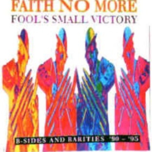 2007 - Fool's Small Victory B-Sides & Rarities '90-'95